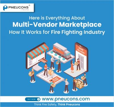 Here is Everything About Multi-Vendor Marketplace and How It Works for fire fighting industry